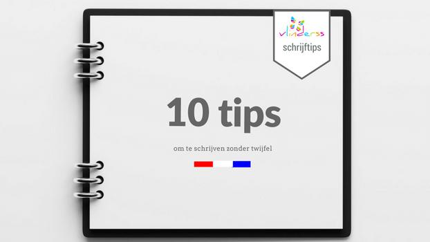 10 tips om te schrijven zonder twijfel